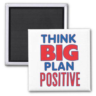 Think Big, Plan Positive Fridge Magnet