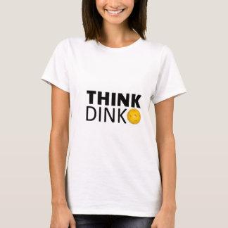 Think Dink  (Pickleball) T-Shirt