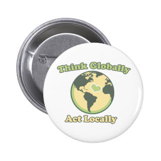 Think Global Act Local for Earth Day Pins