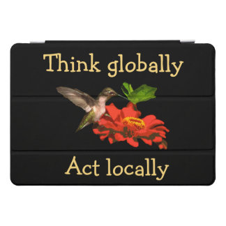 Think Globally Act Locally 10.5 iPad Pro Case