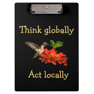 Think Globally Act Locally Hummingbird Clipboard