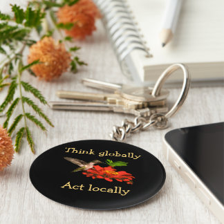 Think Globally Act Locally Hummingbird Keychain