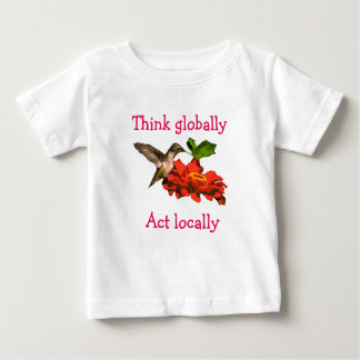 Think Globally Act Locally Hummingbird Shirt