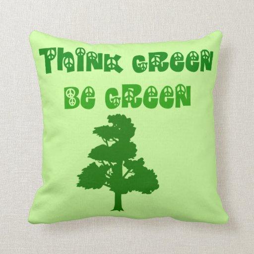 Think Green Be Green Pillows