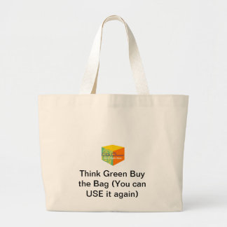 Think Green Buy the Bag (You...