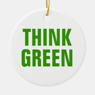 THINK GREEN Quotes Christmas Ornament