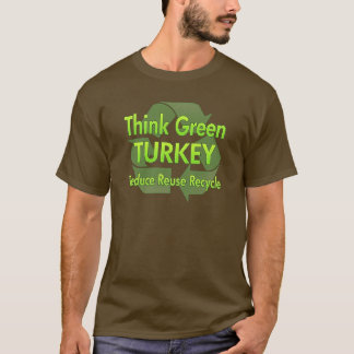 Think Green Turkey T-Shirt