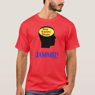 Think Happy Thoughts T-Shirt