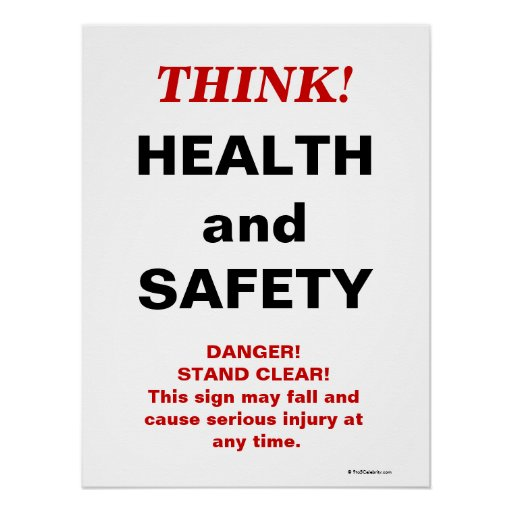 THINK Health and Safety - Crazy Workplace Sign Posters