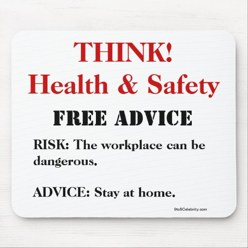 Think Health and Safety! - FREE ADVICE Funny Sign Mousepads