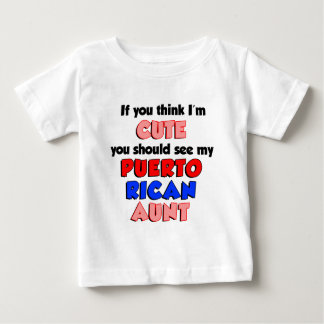 Think I'm Cute Puerto Rican Aunt Baby T-Shirt