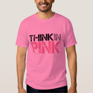 Think in Pink ($19.95) Tee Shirt