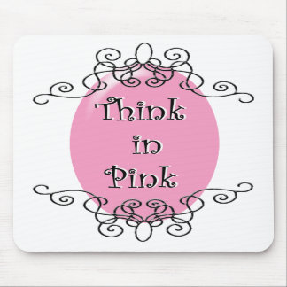 Think in Pink Mouse Pads