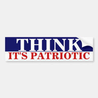 THINK IT'S PATRIOTIC BUMPER STICKER