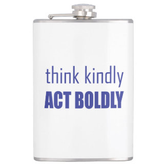Think Kindly, Act Boldly Hip Flask
