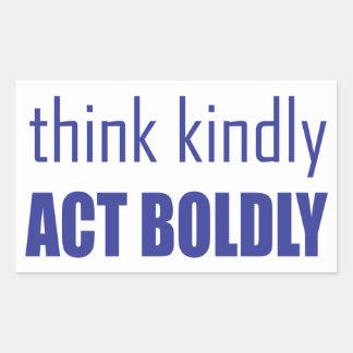 Think Kindly, Act Boldly Rectangular Sticker