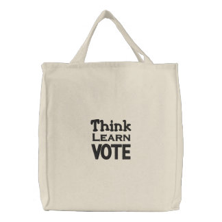 Think Learn Vote Embroidered Bags