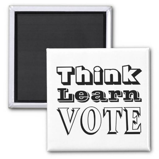 Think, Learn, Vote Magnet
