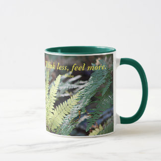 Think Less Feel More Mug