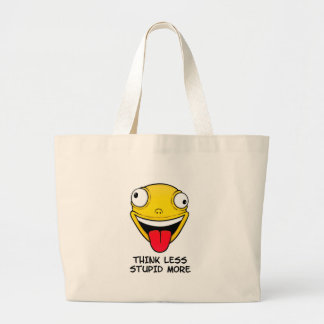 Think less, stupid more large tote bag
