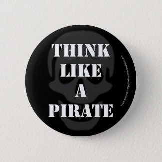 Think Like a Pirate 6 Cm Round Badge
