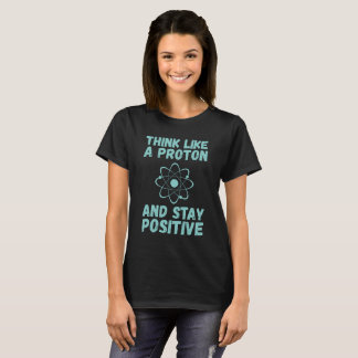 Think Like A Proton T-Shirt