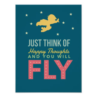 Think of Happy Thoughts and You will FLY Poster