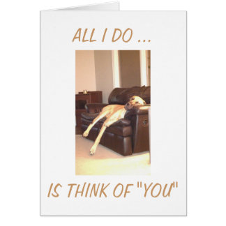 THINK OF YOU THE WHOLE DAY THROUGH CARD