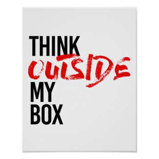 THINK OUTSIDE MY BOX - POSTER