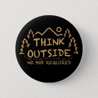 Think Outside, No Box Required 6 Cm Round Badge