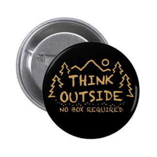 Think Outside No Box Required Pinback Button