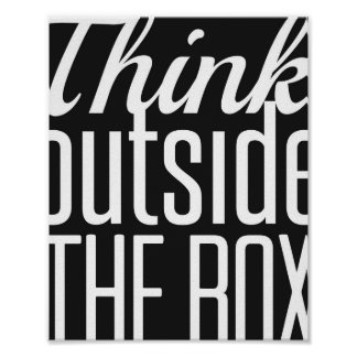 Think Outside The Box 8 x 10 Poster