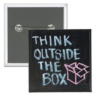 THINK OUTSIDE THE BOX - AWESOME SLOGAN BADGE PIN