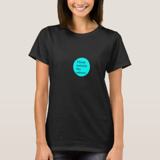 Think Outside the Sphere (women's) T-Shirt
