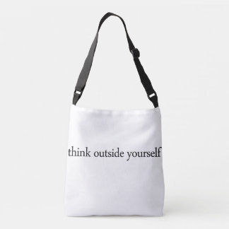 think outside yourself strappy bag