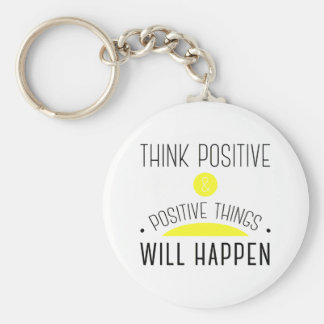 Think Positive & positive things will happen Basic Round Button Key Ring