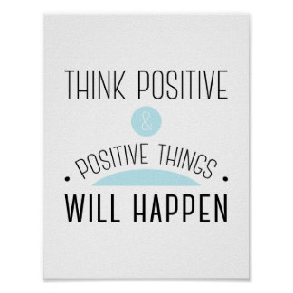 Think Positive & positive things will happen blue Poster