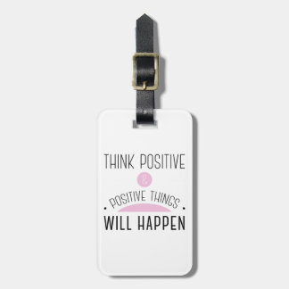 Think Positive & positive things will happen pink Travel Bag Tag
