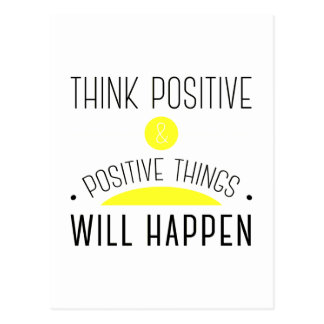 Think Positive & positive things will happen Postcard