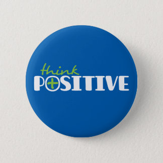 Think positive slogan green white and blue 6 cm round badge