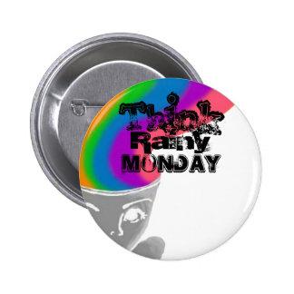 Think Rainy Monday Band Button