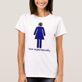 Think Supernaturally T-Shirt