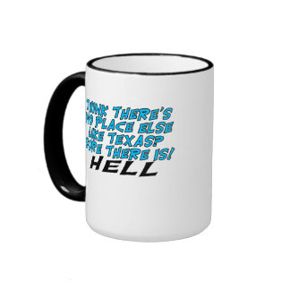 Think there's no place else like Texas? Ringer Mug