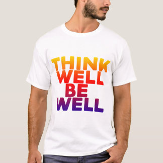 Think Well Be Well Shirt
