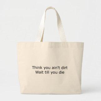 Think you ain't dirt - Black Canvas Bag