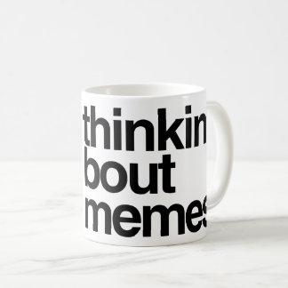 Thinkin' bout memes coffee mug