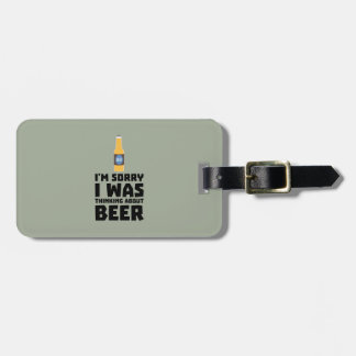 Thinking about Beer bottle Z860x Luggage Tag