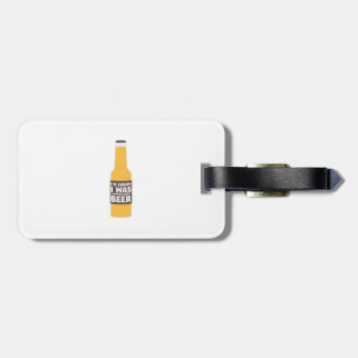 Thinking about Beer bottle Zjz0m Luggage Tag