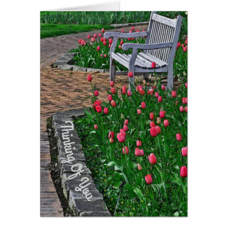 """THINKING OF YOU""/BENCH IN PARK WITH PINK TULIPS CARD"