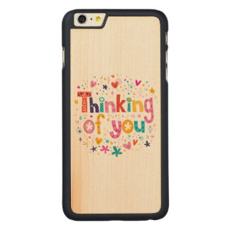 Thinking Of You Carved® Maple iPhone 6 Plus Case
